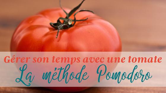 Gérer son temps avec une tomate – La méthode Pomodoro